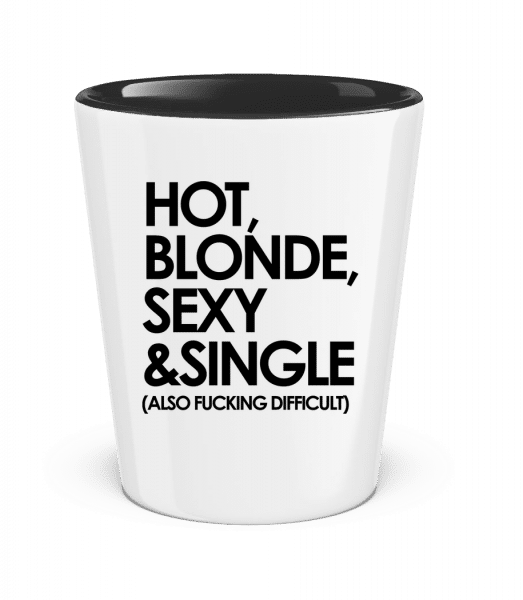 Hot, Blonde, Sexy & Single - Two-Toned Shot Glass - White - Vorn