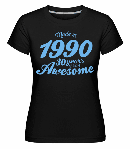 Made In 1990 30 Years -  Shirtinator Women's T-Shirt - Black - Front