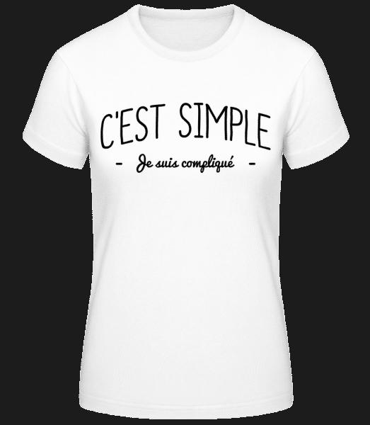 C'est Simple, Je Suis Compliqué - T-shirt standard Femme - Blanc - Vorn