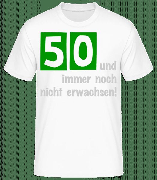 50 Und Nicht Erwachsen - Basic T-Shirt - Weiß - Vorn