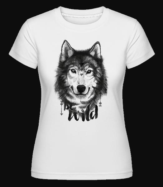 Be Wild -  Shirtinator Women's T-Shirt - White - Vorn