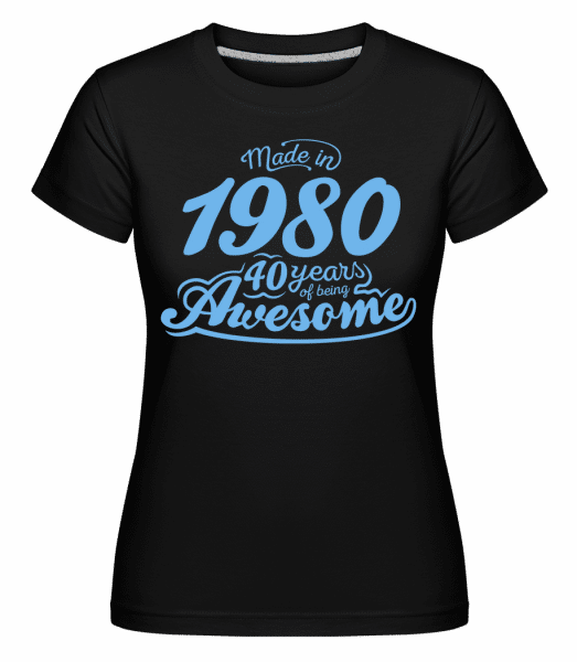 Made In 1980 40 Years Awesome -  Shirtinator Women's T-Shirt - Black - Vorn