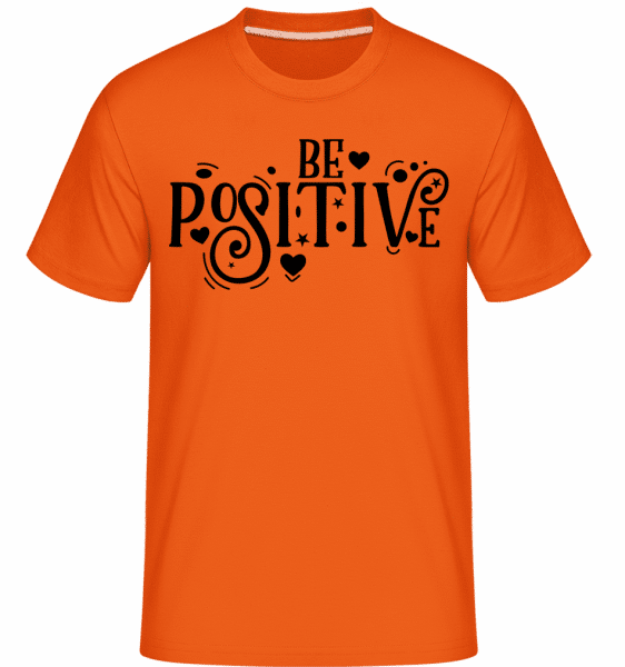 Be Positive - Shirtinator Männer T-Shirt - Orange - Vorn