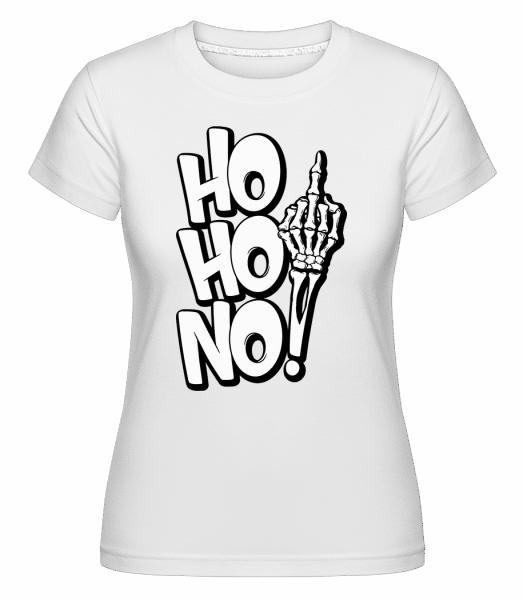 Ho Ho No -  Shirtinator Women's T-Shirt - White - Vorn