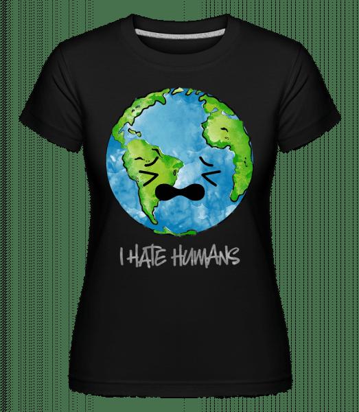 Earth Hates Humans - Shirtinator Frauen T-Shirt - Schwarz - Vorn