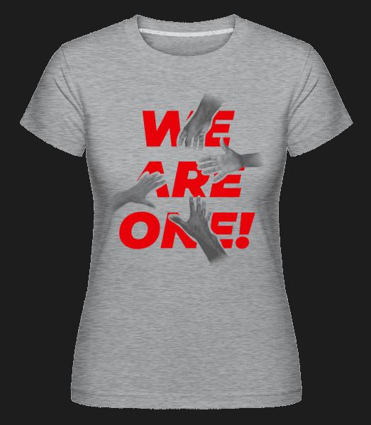 We Are One! -  Shirtinator Women's T-Shirt - Heather grey - Vorn