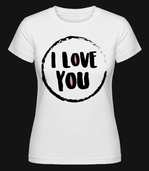 I Love You -  Shirtinator Women's T-Shirt - White - Vorn