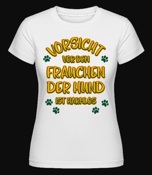 Vorsicht Vor Dem Frauchen - Shirtinator Frauen T-Shirt - Weiß - Vorn