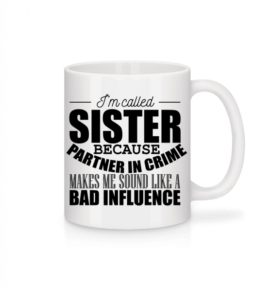 Sister But Partner In Crime - Tasse - Weiß - Vorn