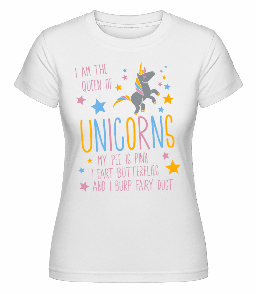 I'm The Queen Of Unicorns -  Shirtinator Women's T-Shirt - White - Vorn