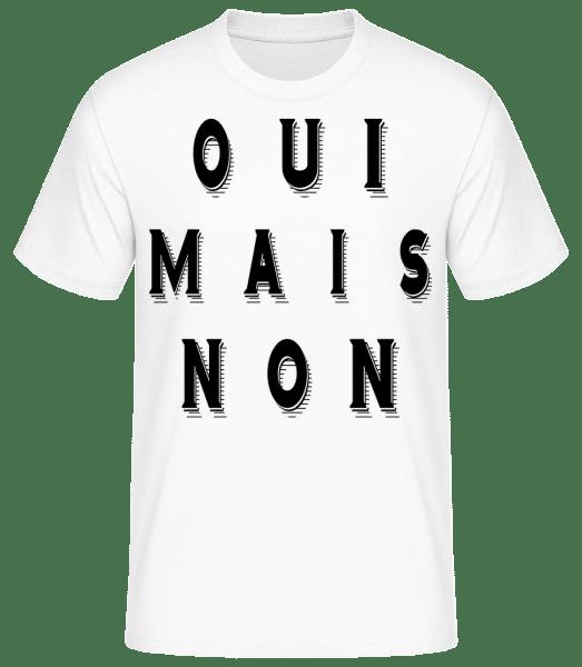 Oui Mais Non - T-shirt standard Homme - Blanc - Devant