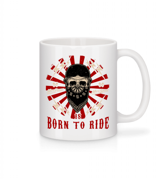 Born To Ride - Mug - White - Front