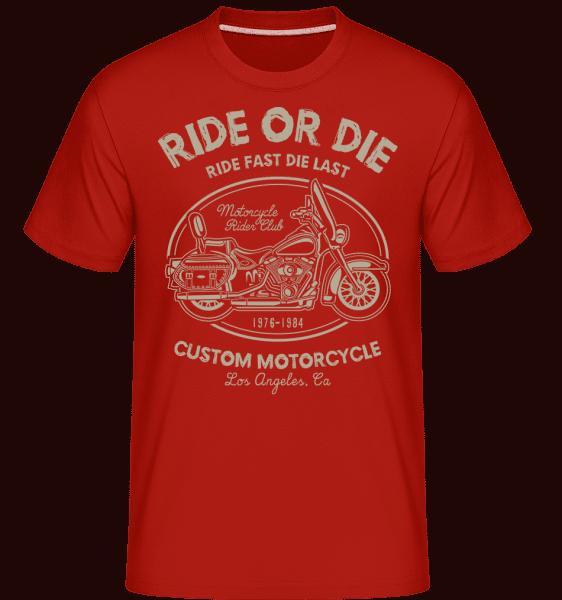 Ride Or Die -  Shirtinator Men's T-Shirt - Red - Vorn