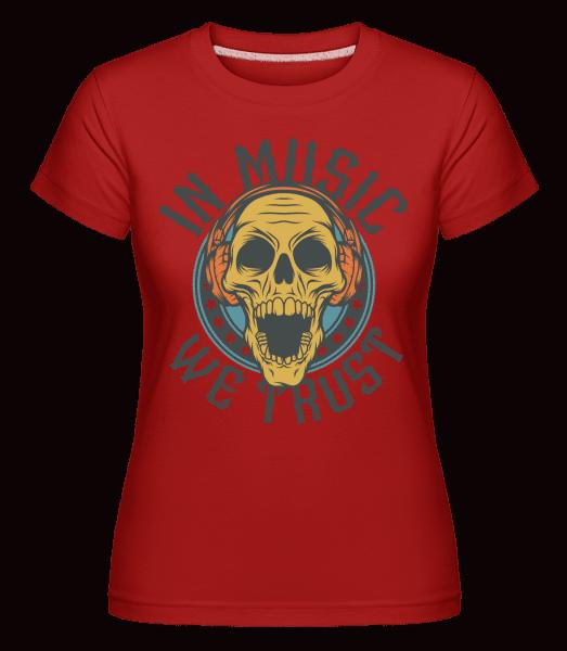 In Music We Trust -  Shirtinator Women's T-Shirt - Red - Vorn