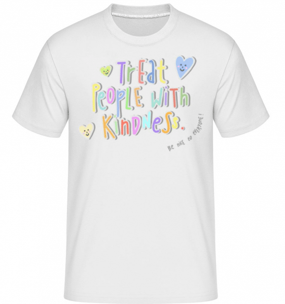 Treat People With Kindness -  Shirtinator Men's T-Shirt - White - Front