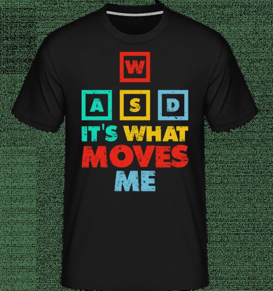 Wasd Its What Moves Me -  Shirtinator tričko pro pány - Černá - Napřed