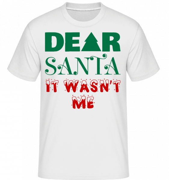 Dear Santa It Wasn't Me -  T-Shirt Shirtinator homme - Blanc - Vorn