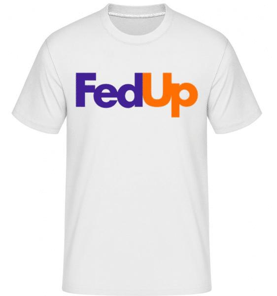FedUp -  Shirtinator Men's T-Shirt - White - Front