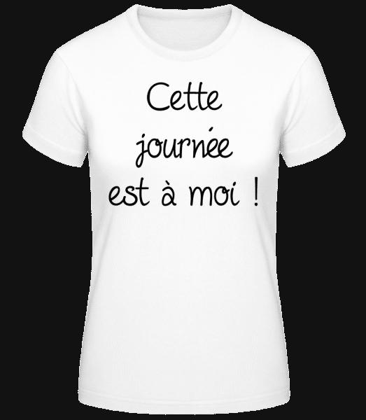 Cette Journée Est À Moi! - T-shirt standard femme - Blanc - Vorn