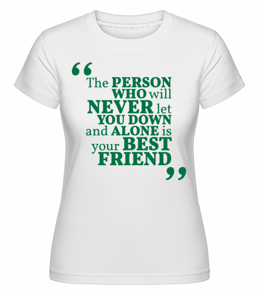 Your Best Friend -  T-shirt Shirtinator femme - Blanc - Devant
