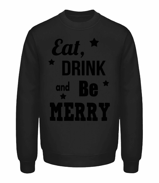 Eat, Drink And Be Merry - Unisex Sweatshirt - Black - Vorn