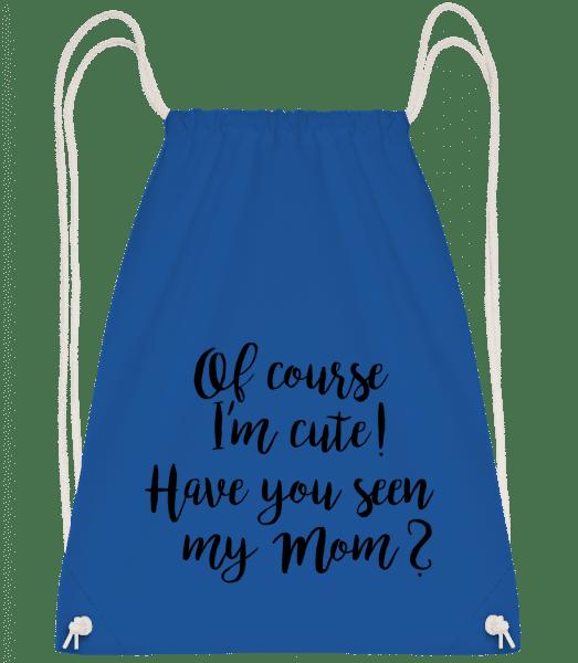 Of Course I'm Cute! Mom - Drawstring Backpack - Royal blue - Vorn