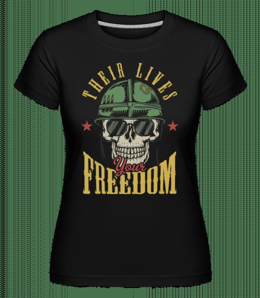 Their Lives Your Freedom -  Shirtinator Women's T-Shirt - Black - Vorn