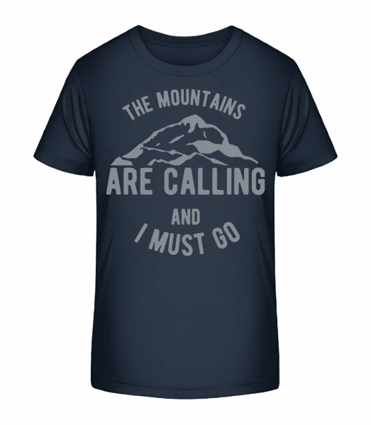 The Mountains Are Calling - Kid's Premium Bio T-Shirt - Navy - Front