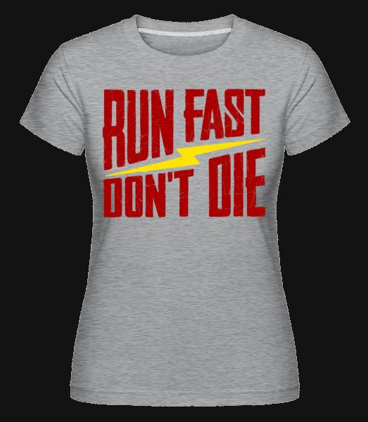 Run Fast Don't Die -  Shirtinator Women's T-Shirt - Heather grey - Vorn