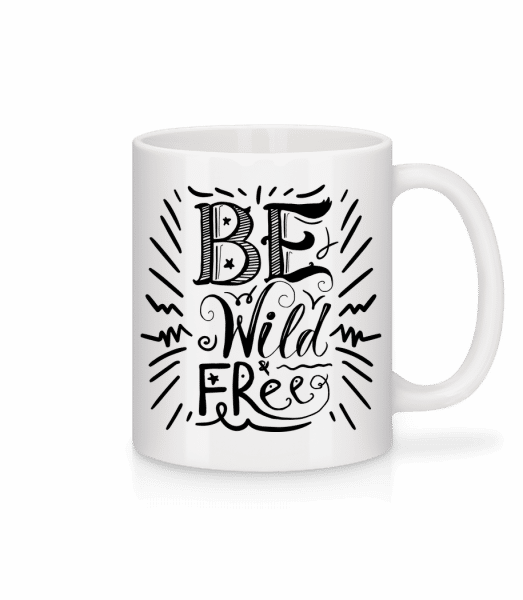 Be Wild & Free - Mug - White - Vorn