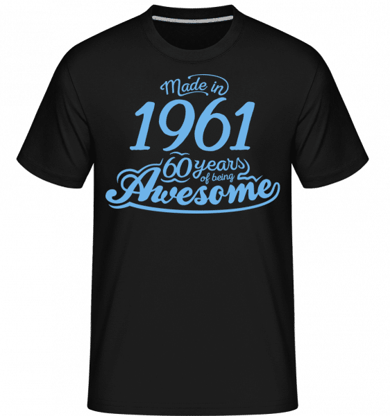 Made In Awesome 1961 60 Years -  Shirtinator Men's T-Shirt - Black - Vorn