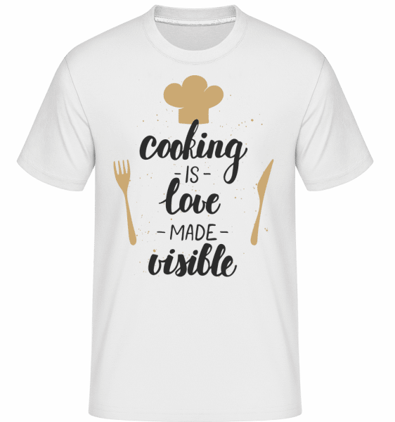 Cooking Is Love Made Visible -  Shirtinator Men's T-Shirt - White - Vorn
