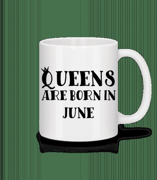Queens Are Born In June - Mug - White - Vorn