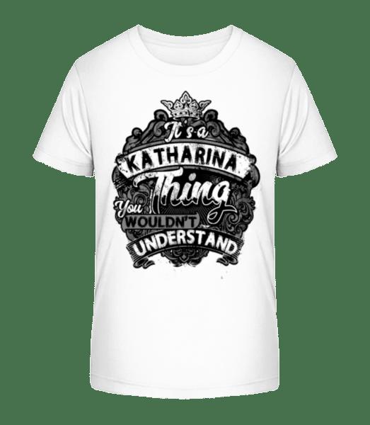 It's A Katharina Thing - Kid's Premium Bio T-Shirt - White - Vorn