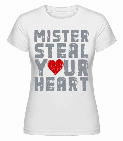Mister Steal Your Heart -  Shirtinator Women's T-Shirt - White - Vorn