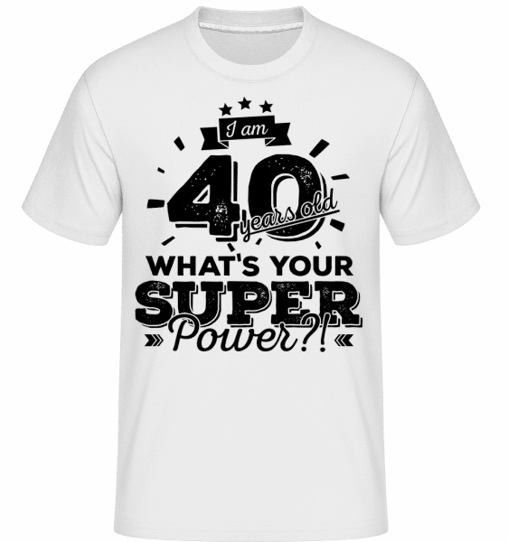 40 Years Super Power -  Shirtinator Men's T-Shirt - White - Vorn
