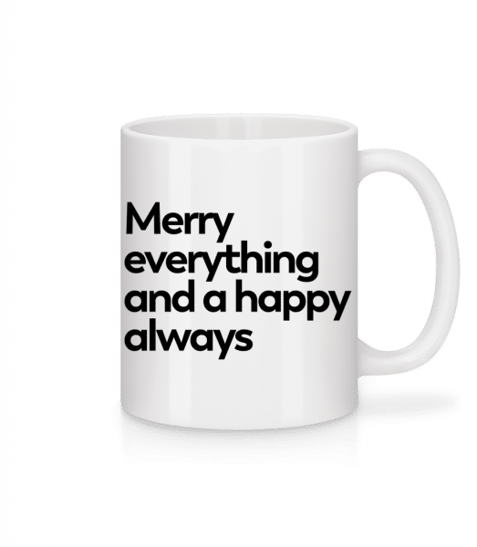 Merry Everything Happy Always - Tasse - Weiß - Vorn