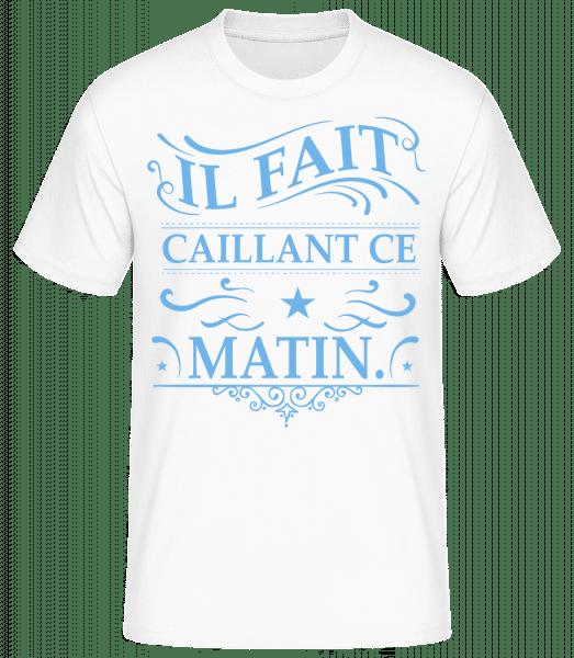 Il Fait Caillant - T-shirt standard homme - Blanc - Devant