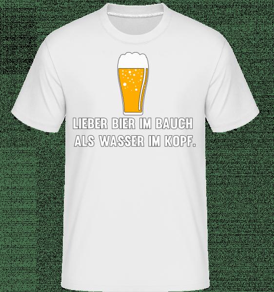 Lieber Bier Im Bauch Als Wasser  - Shirtinator Männer T-Shirt - Weiß - Vorn