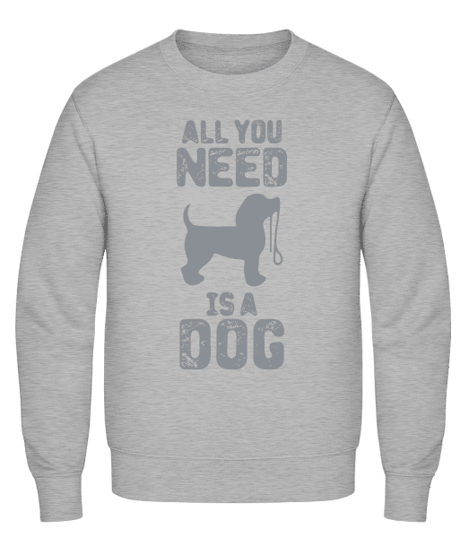 All You Need Is A Dog - Männer Pullover - Grau Meliert - Vorn