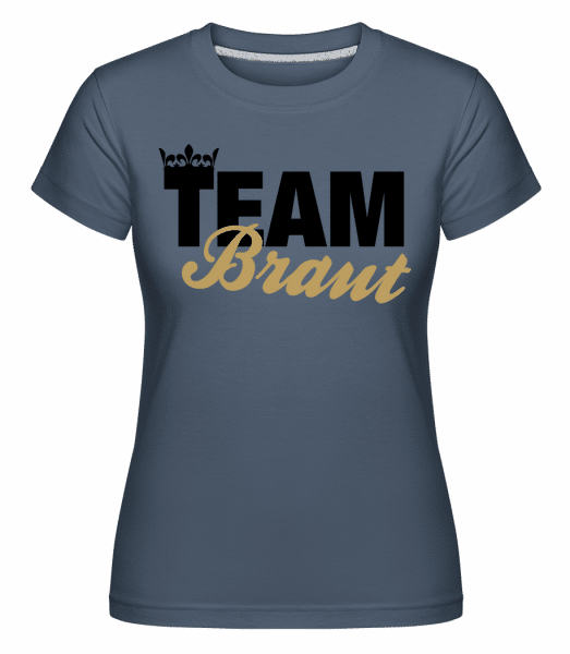 Team Braut Krone - Shirtinator Frauen T-Shirt - Denim - Vorn