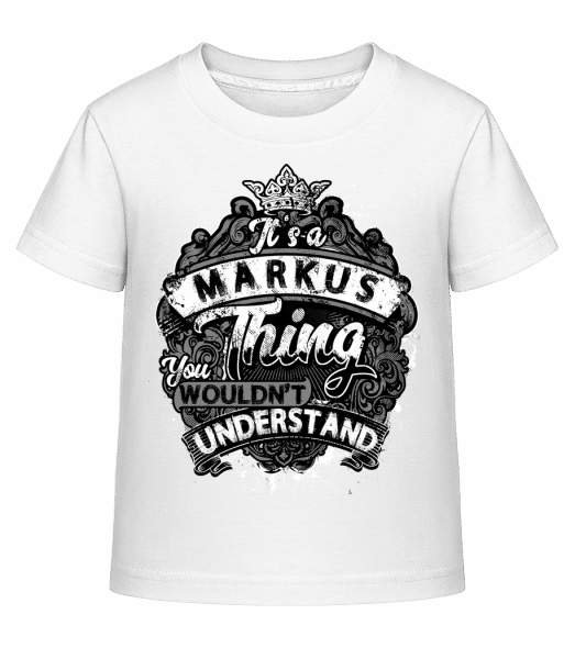 It's A Markus Thing - Kinder Shirtinator T-Shirt - Weiß - Vorn