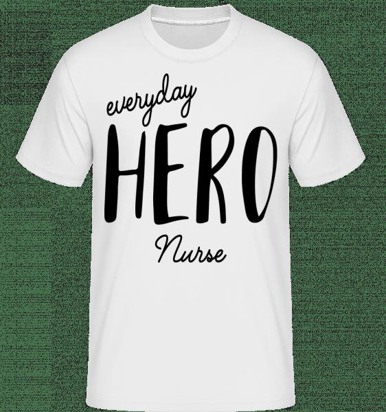 Everyday Hero Nurse - Shirtinator Männer T-Shirt - Weiß - Vorn