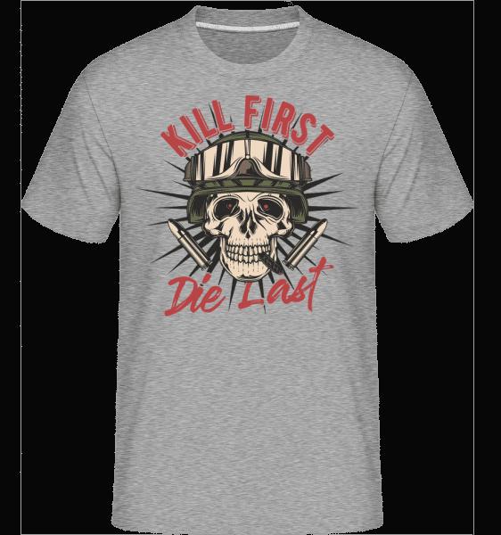 Kill First Die Last -  Shirtinator Men's T-Shirt - Heather grey - Vorn