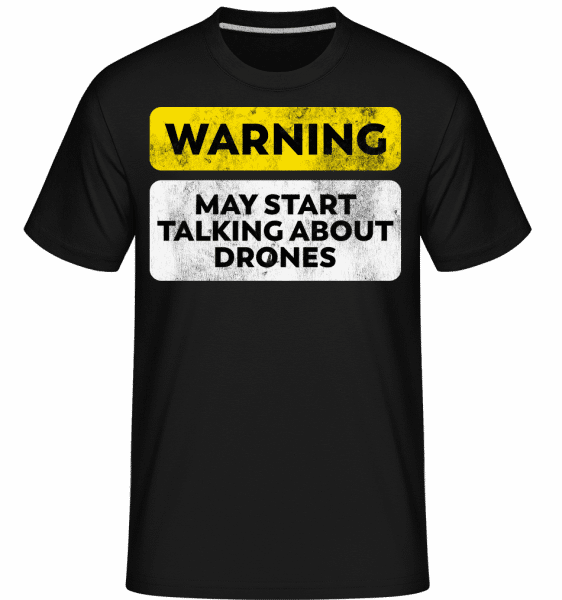 Talking About Drones -  T-Shirt Shirtinator homme - Noir - Devant
