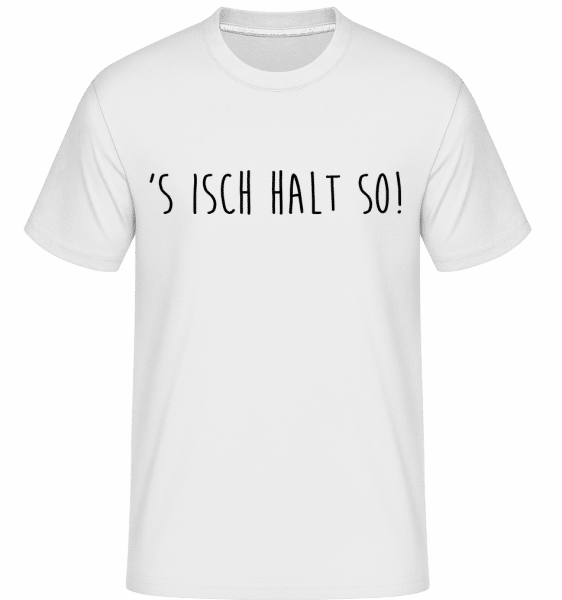 S Isch Halt So - Shirtinator Männer T-Shirt - Weiß - Vorn
