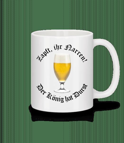 Zapft Ihr Narren - Tasse - Weiß - Vorn