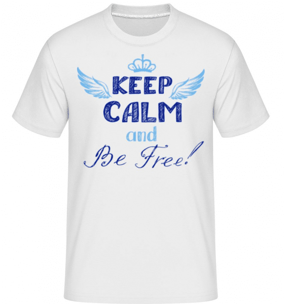 Keep Calm And Be Free! -  Shirtinator Men's T-Shirt - White - Front
