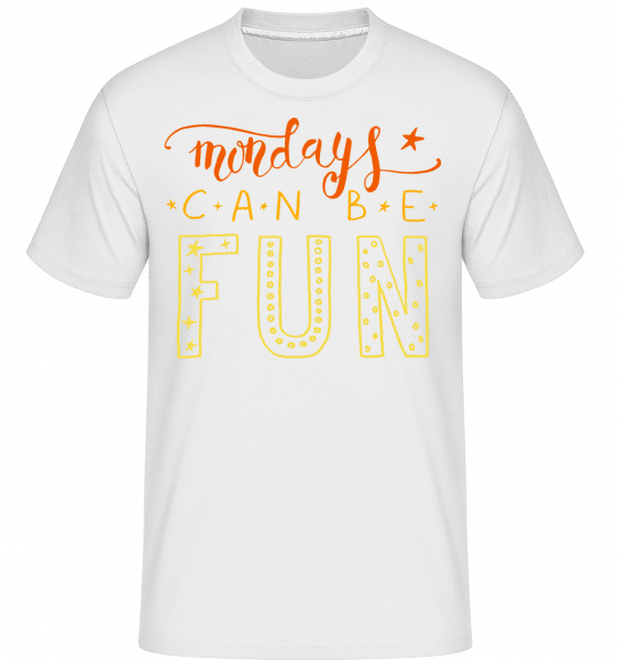 Mondays Can Be Fun -  Shirtinator Men's T-Shirt - White - Vorn