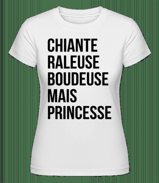 Chiante Raleuse Mais Princesse -  T-shirt Shirtinator femme - Blanc - Vorn